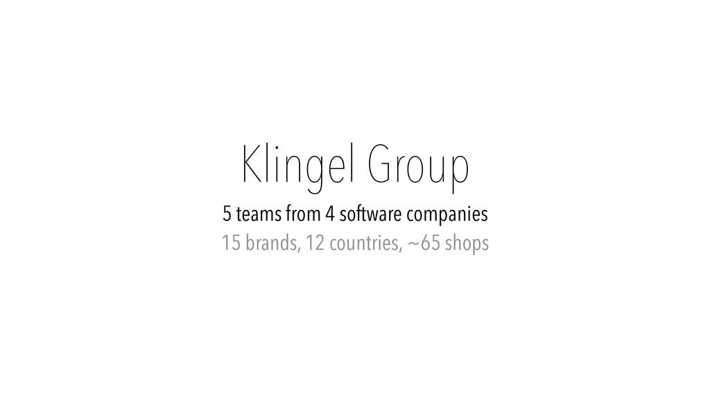 Klingel Group 5 teams from 4 software companies...