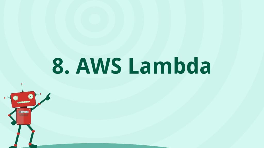 8. AWS Lambda