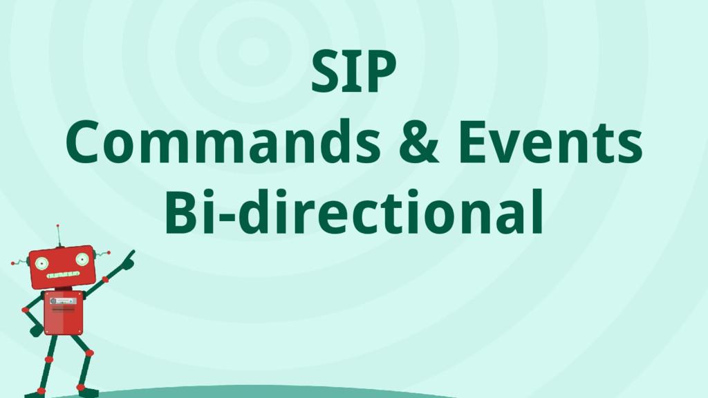 SIP Commands & Events Bi-directional