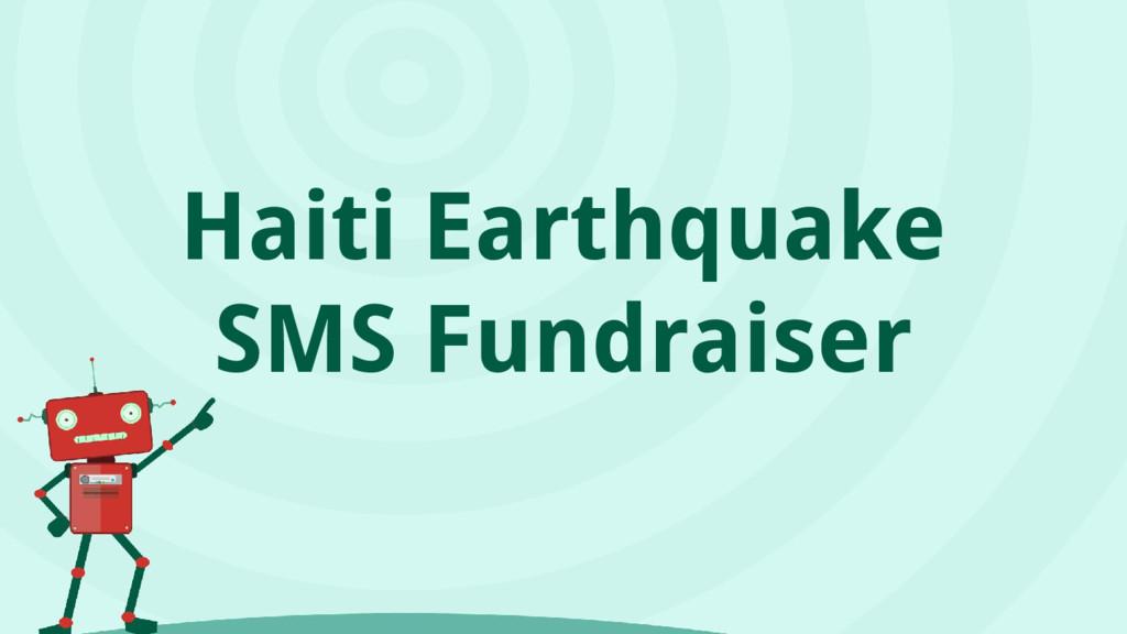 Haiti Earthquake SMS Fundraiser