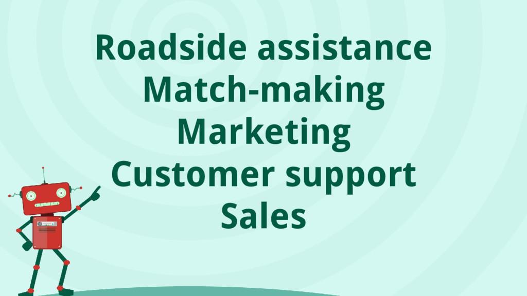 Roadside assistance Match-making Marketing Cust...