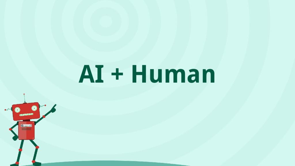 AI + Human