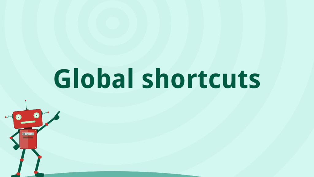 Global shortcuts
