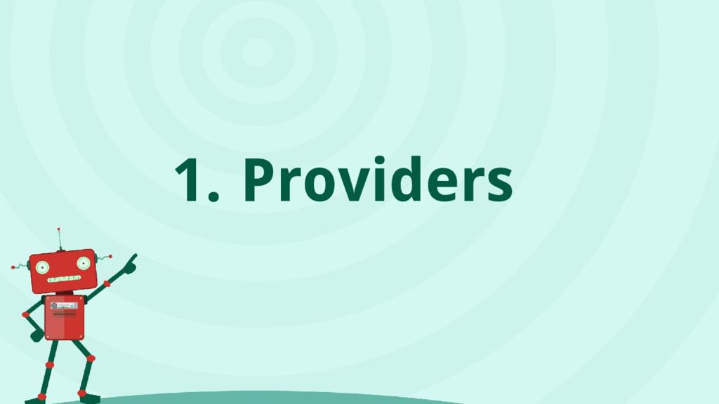 1. Providers