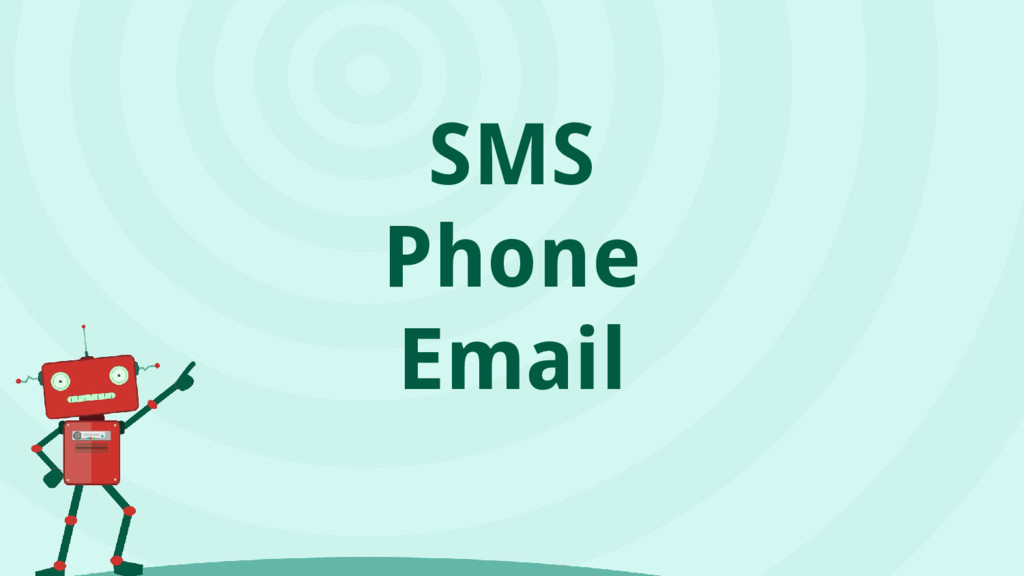 SMS Phone Email
