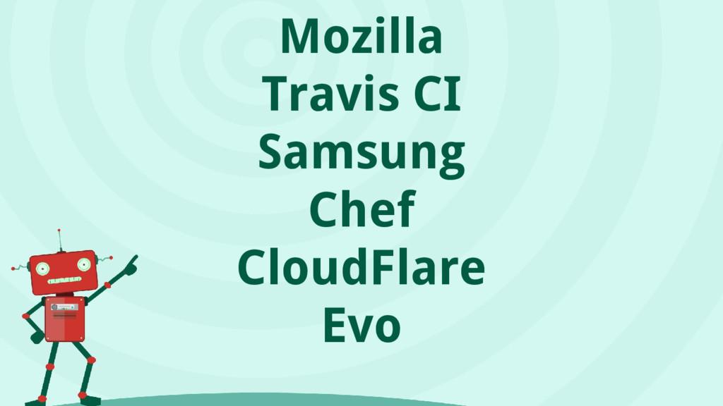 Mozilla Travis CI Samsung Chef CloudFlare Evo