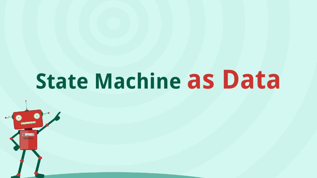 State Machine as Data