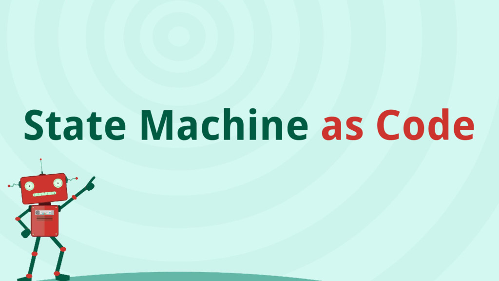 State Machine as Code
