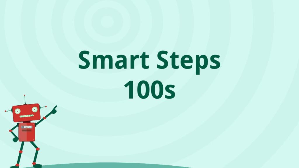 Smart Steps 100s