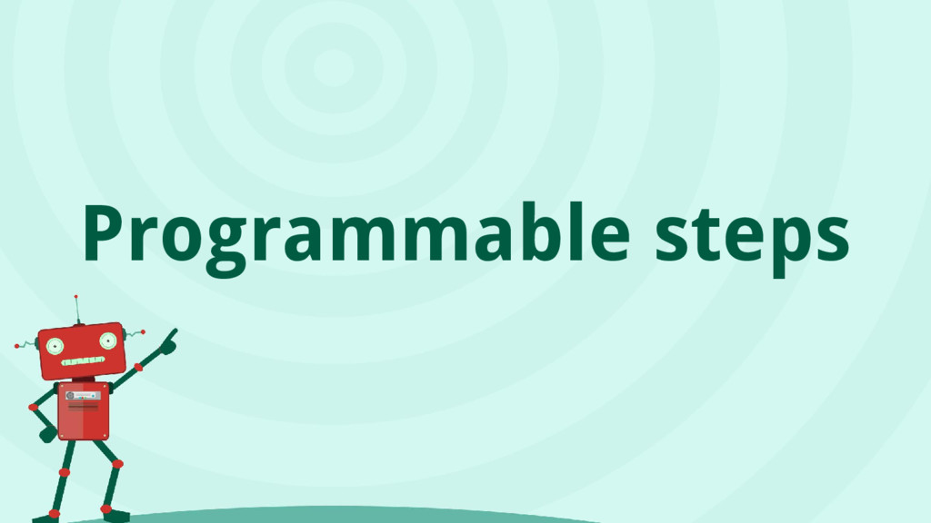 Programmable steps