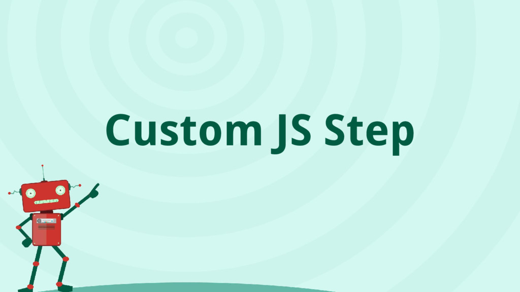 Custom JS Step
