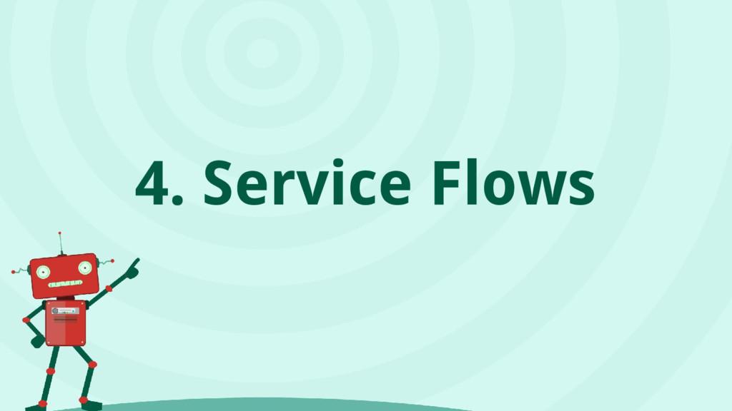 4. Service Flows