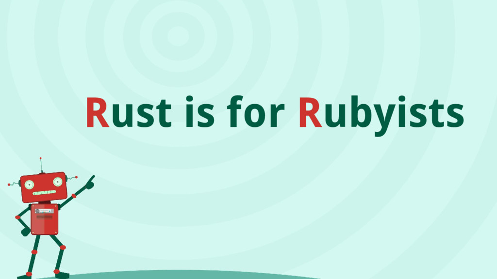 Rust is for Rubyists