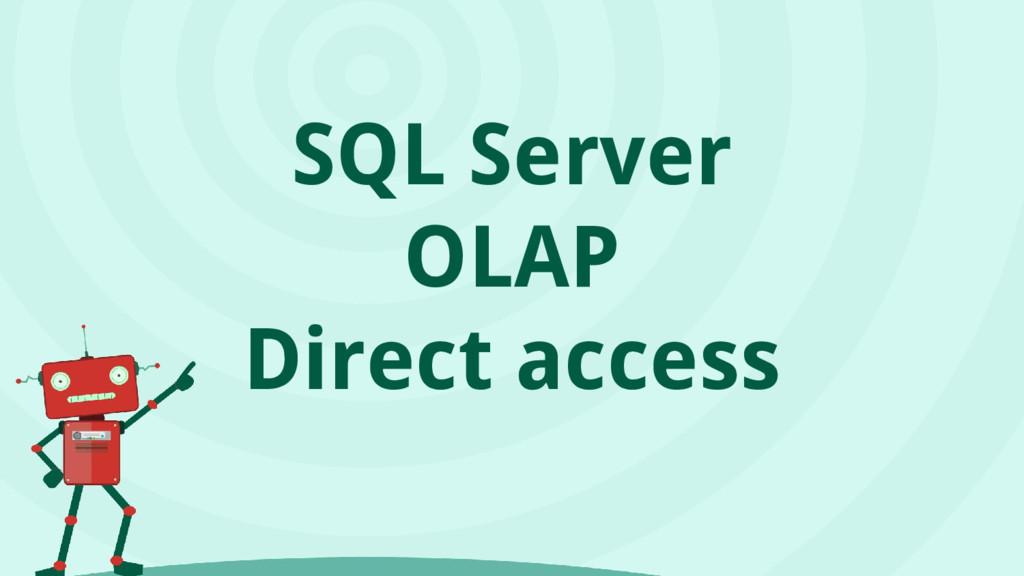 SQL Server OLAP Direct access