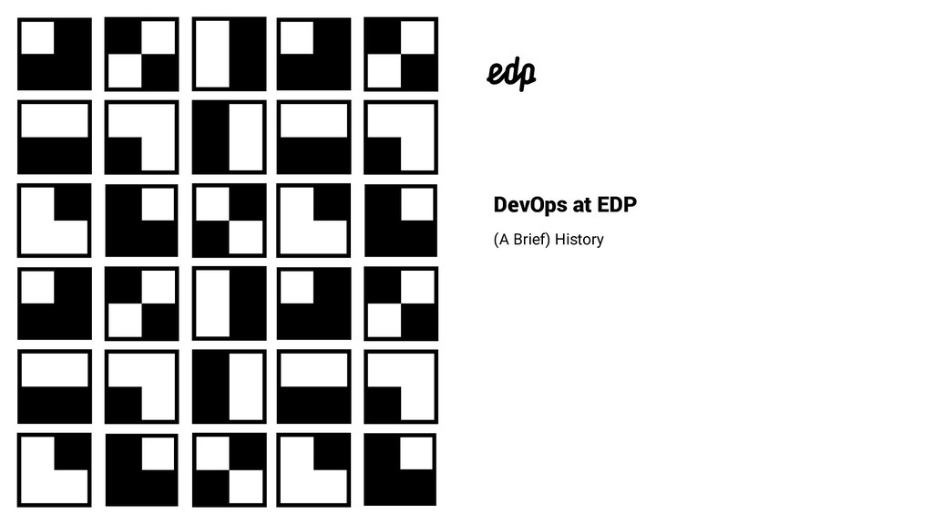 DevOps at EDP (A Brief) History