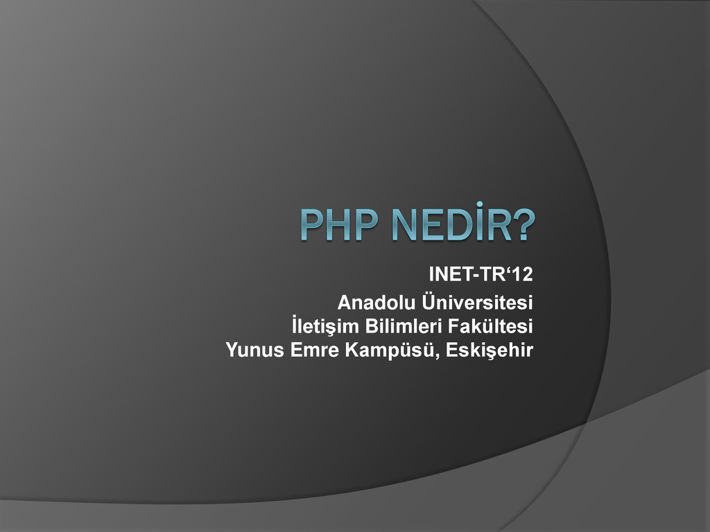 INET-TR'12 Anadolu Üniversitesi İletişim Biliml...