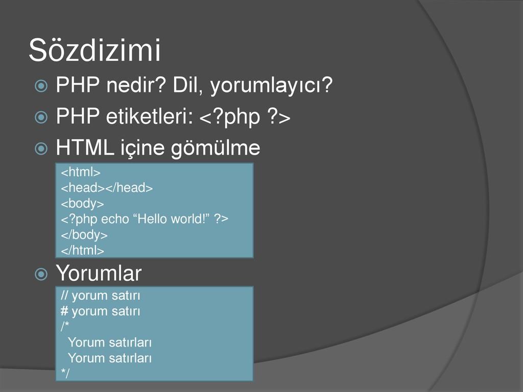 Sözdizimi  PHP nedir? Dil, yorumlayıcı?  PHP ...