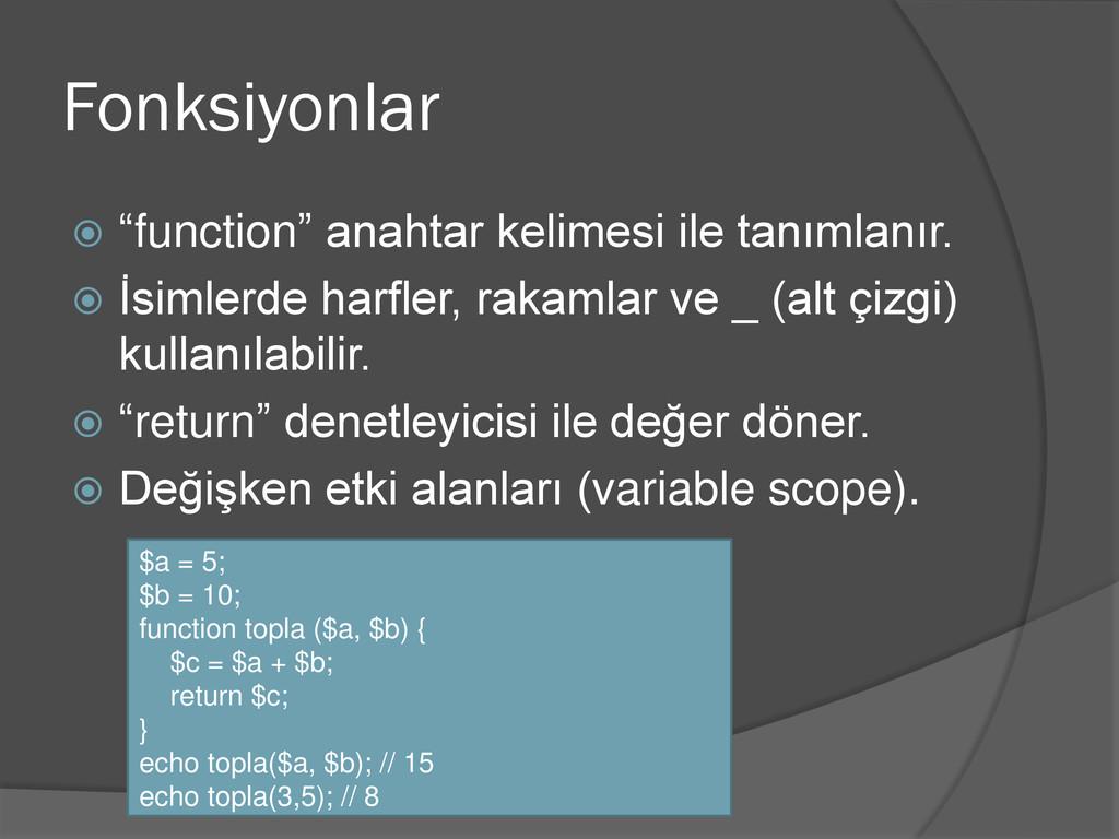"""Fonksiyonlar  """"function"""" anahtar kelimesi ile ..."""