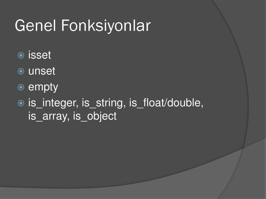 Genel Fonksiyonlar  isset  unset  empty  is...