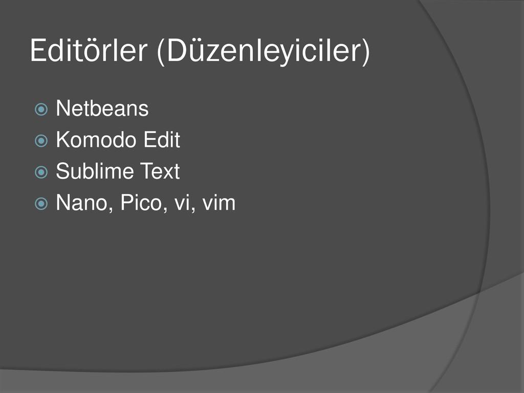 Editörler (Düzenleyiciler)  Netbeans  Komodo ...