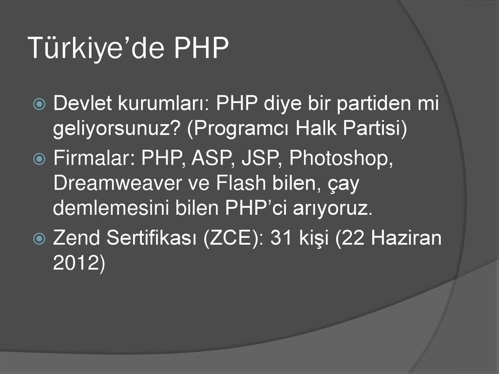 Türkiye'de PHP  Devlet kurumları: PHP diye bir...