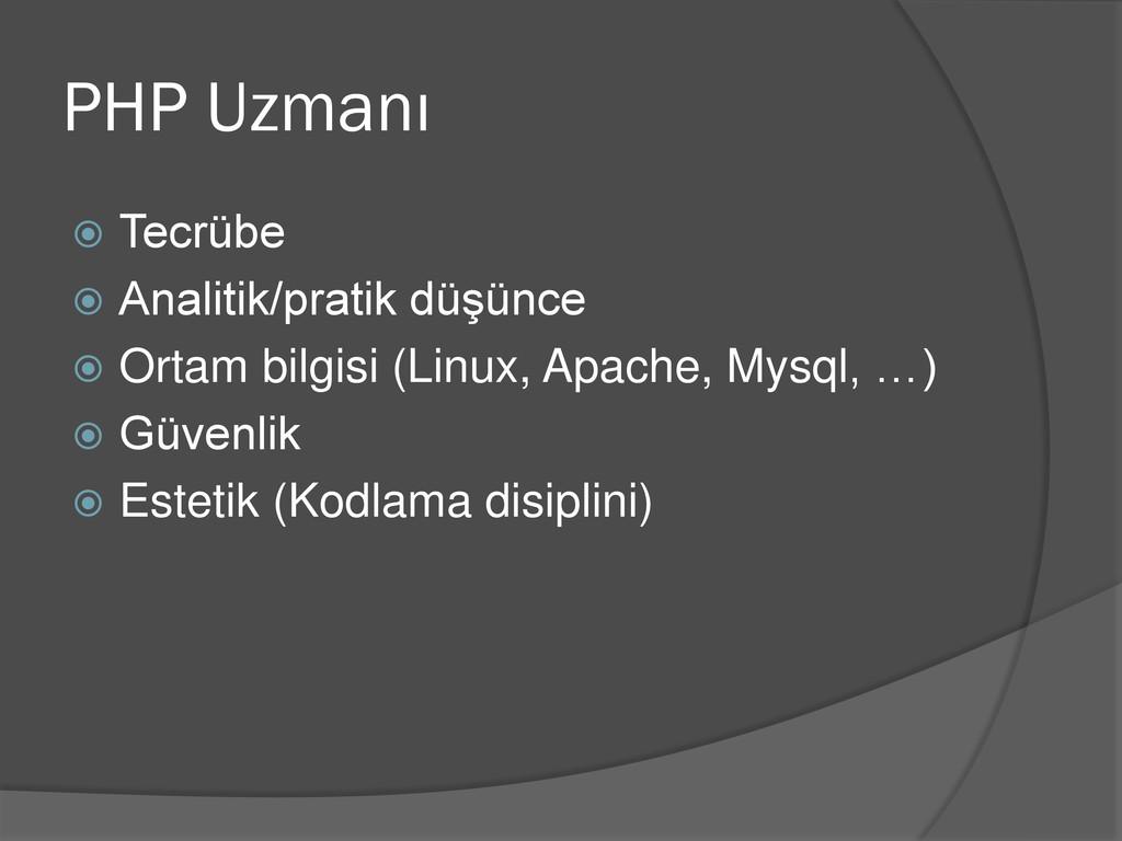PHP Uzmanı  Tecrübe  Analitik/pratik düşünce ...