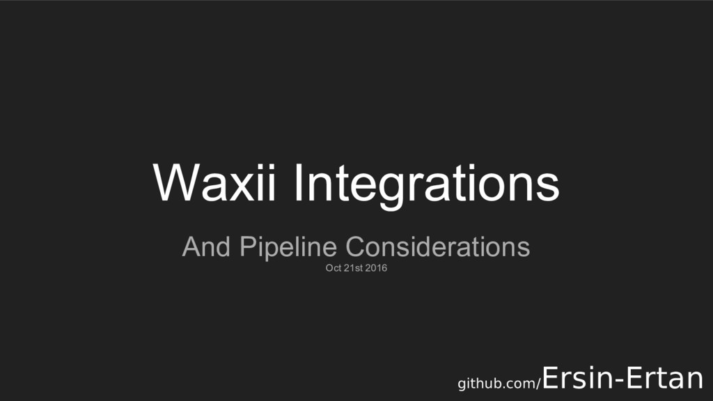 Waxii Integrations And Pipeline Considerations ...