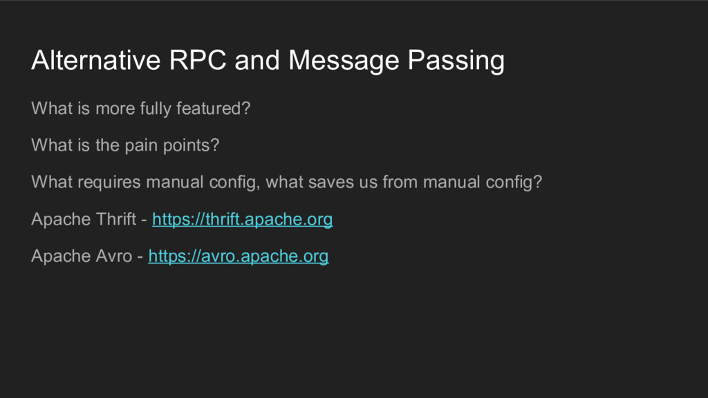 Alternative RPC and Message Passing What is mor...
