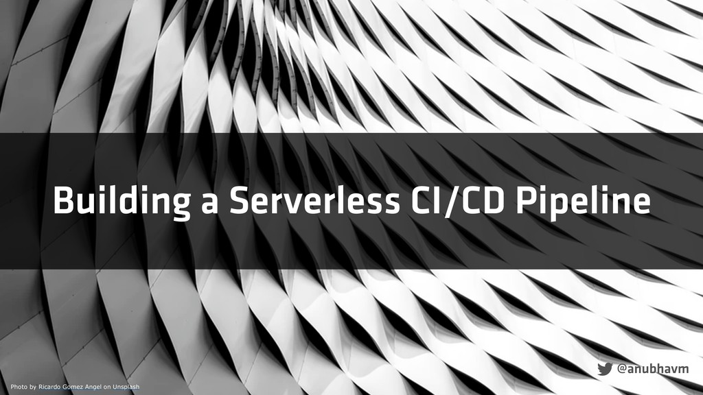 Building a Serverless CI/CD Pipeline Photo by R...