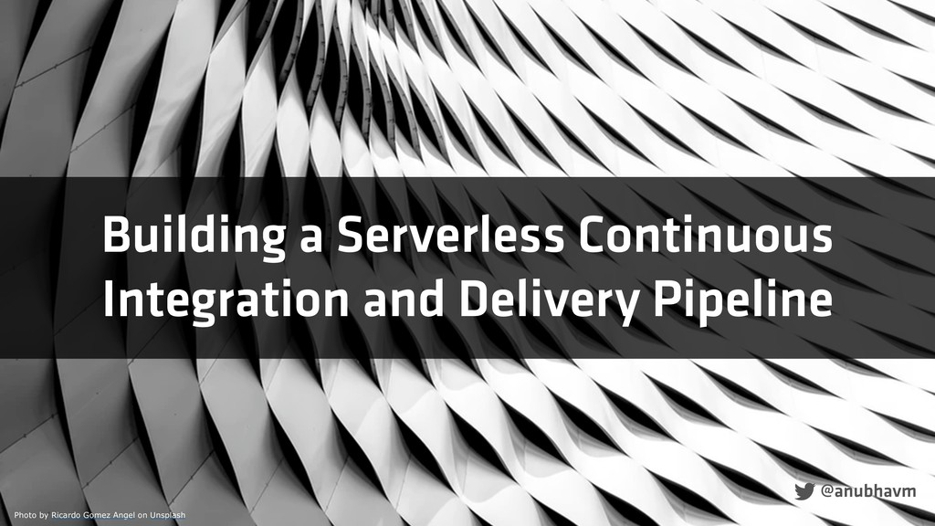Building a Serverless Continuous Integration an...