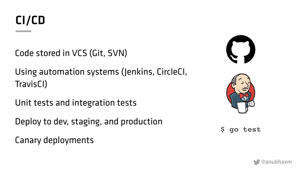 @anubhavm  CI/CD Code stored in VCS (Git, SVN)...
