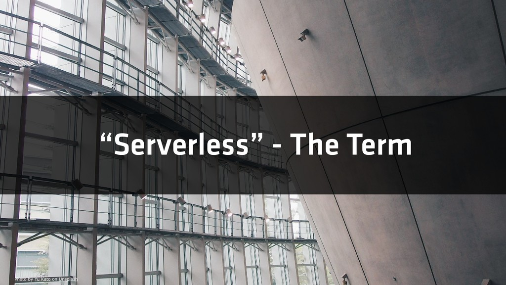 """Serverless"" - The Term Photo by Yu Kato on Uns..."