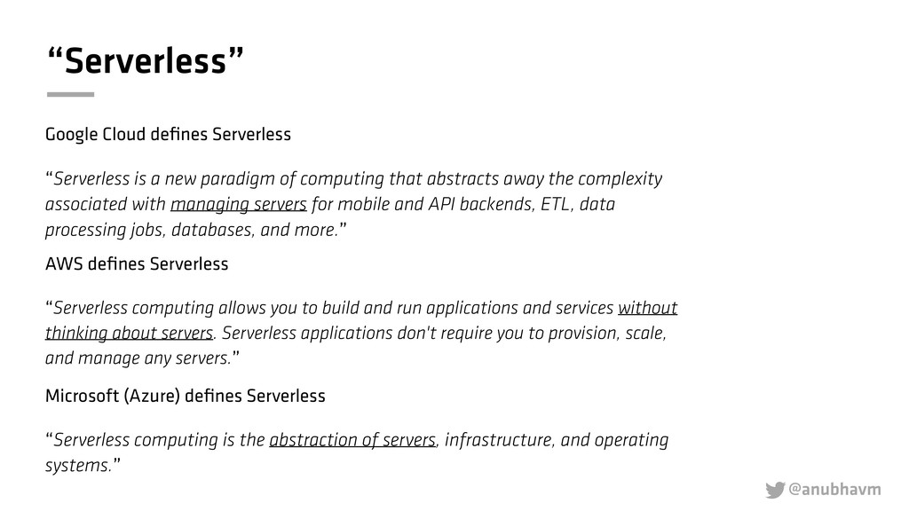 "@anubhavm  ""Serverless"" Google Cloud defines Se..."
