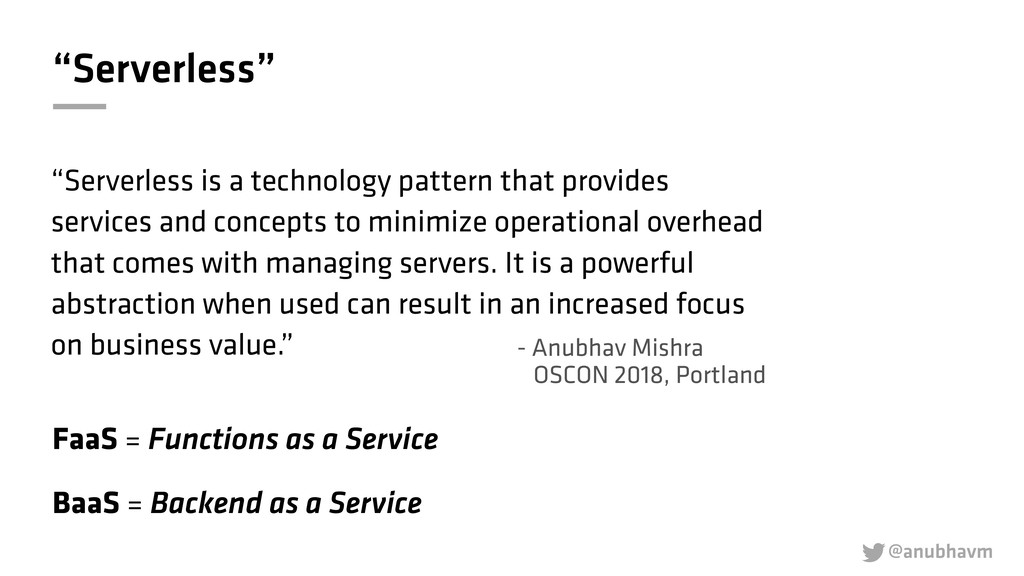 "@anubhavm  ""Serverless"" ""Serverless is a techn..."