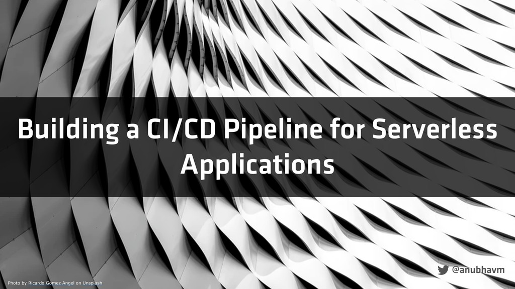 Building a CI/CD Pipeline for Serverless Applic...