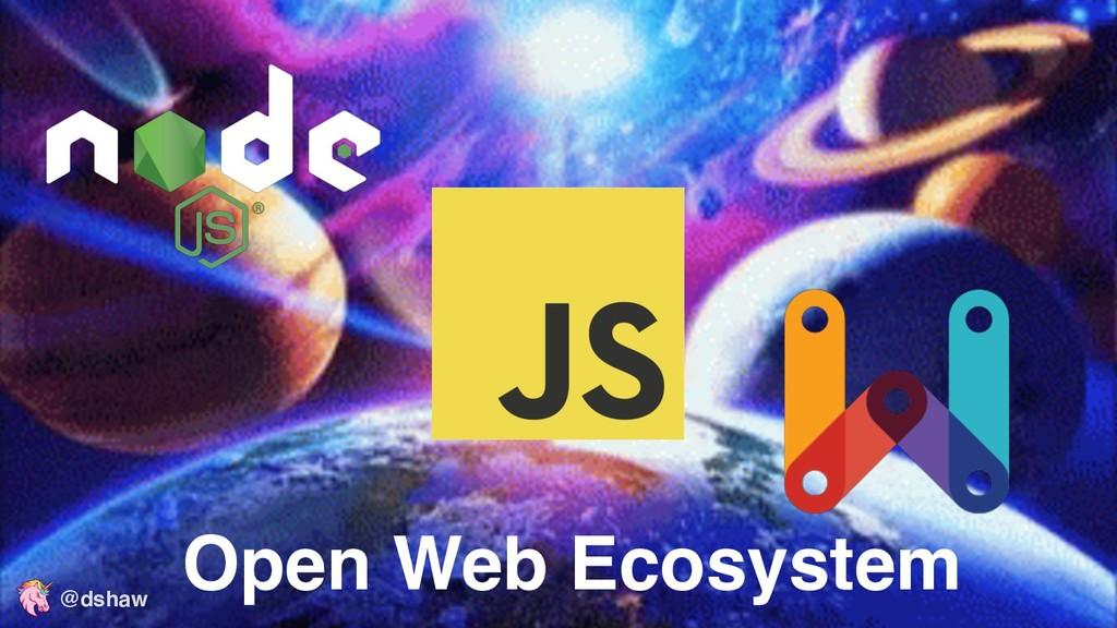 @dshaw Open Web Ecosystem