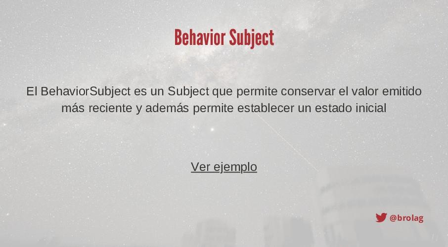 @brolag Behavior Subject Ver ejemplo El Behavio...