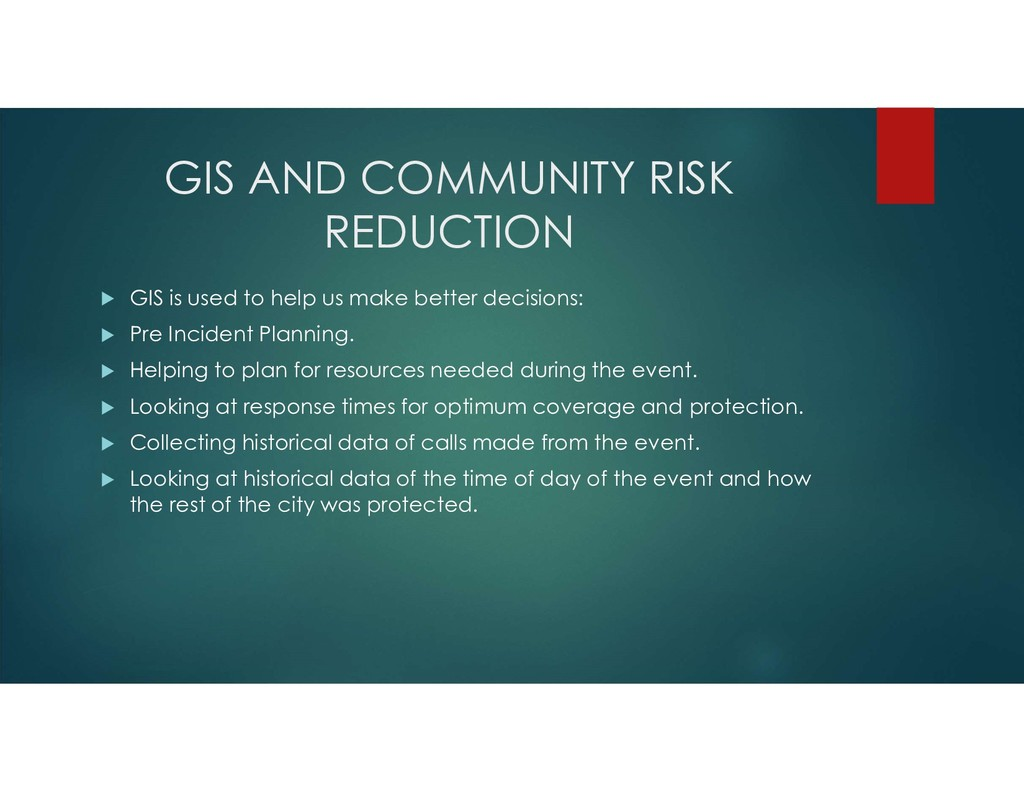GIS AND COMMUNITY RISK REDUCTION  GIS is used ...
