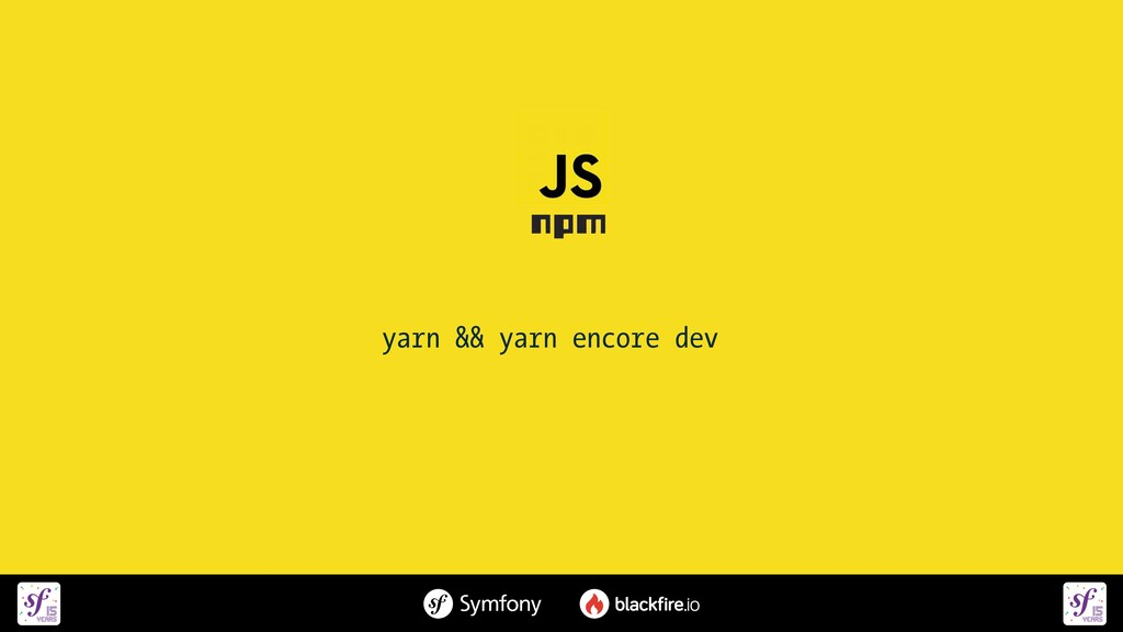 yarn && yarn encore dev
