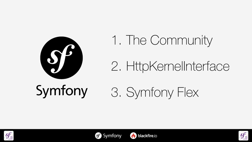 1. The Community   2. HttpKernelInterface   3. ...