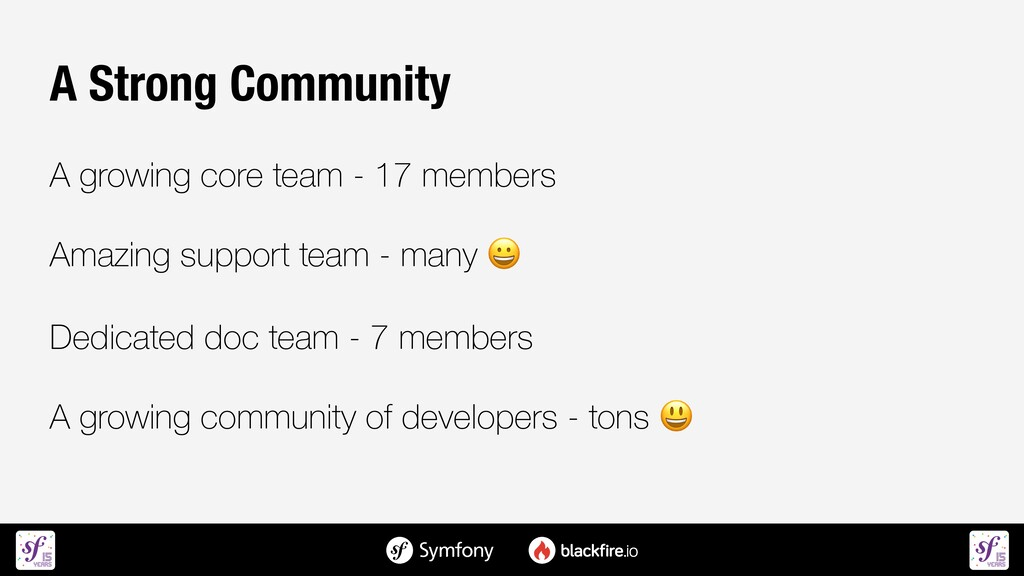 A Strong Community   A growing core team - 17 m...