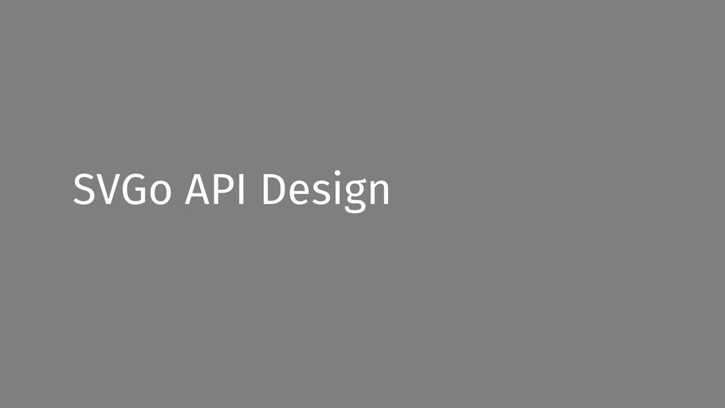SVGo API Design