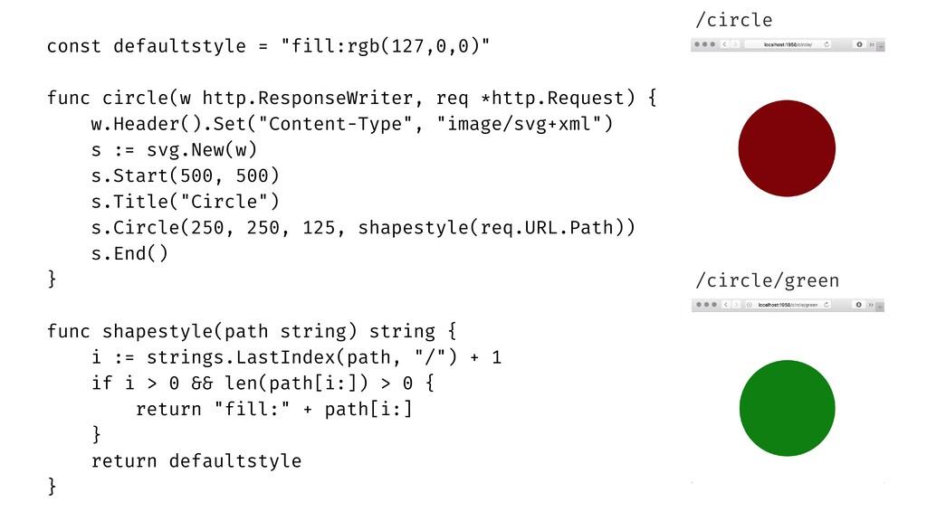 "const defaultstyle = ""fill:rgb(127,0,0)"" func c..."