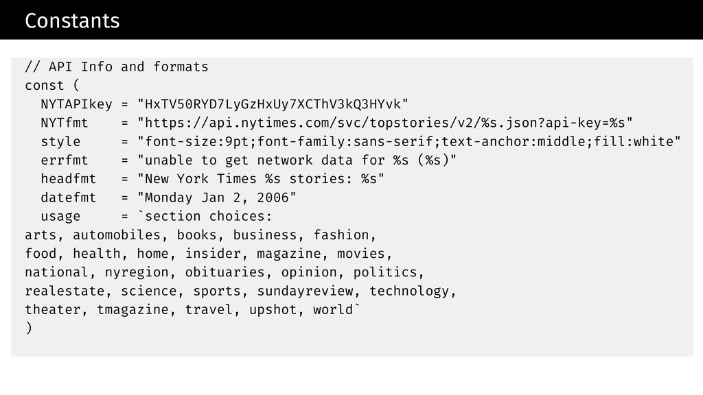 Constants // API Info and formats const ( NYTAP...