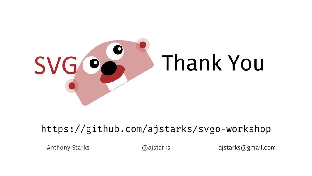 Thank You https://github.com/ajstarks/svgo-work...