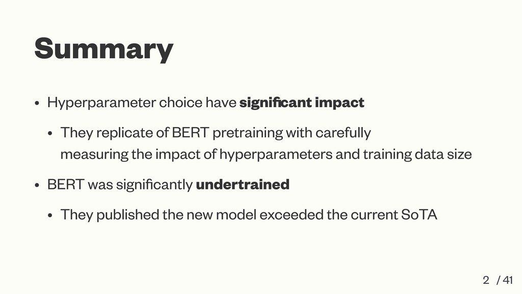 Summary • Hyperparameter choice have significant...
