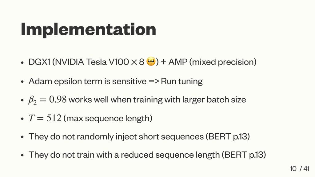 Implementation • DGX1 (NVIDIA Tesla V100 8 ) + ...