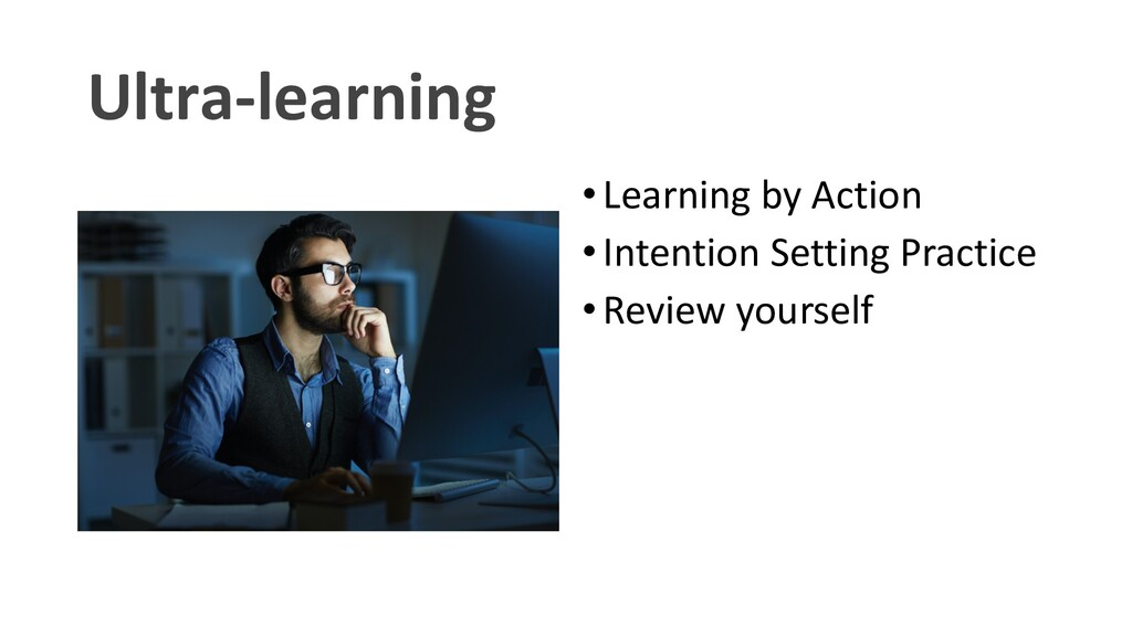 Ultra-learning •Learning by Action •Intention S...