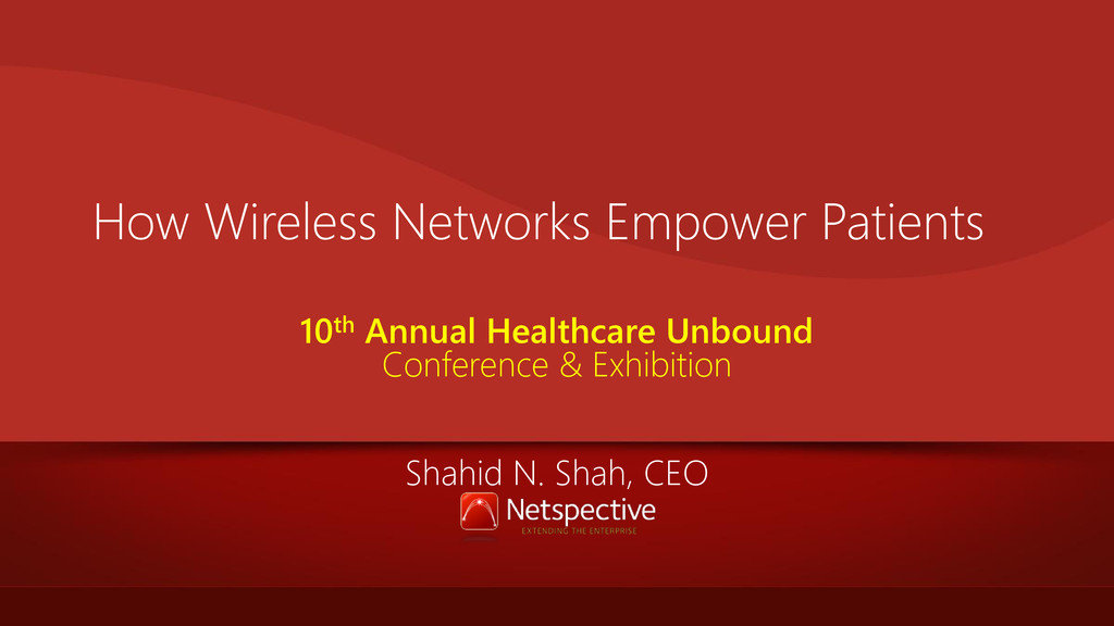 How Wireless Networks Empower Patients 10th Ann...