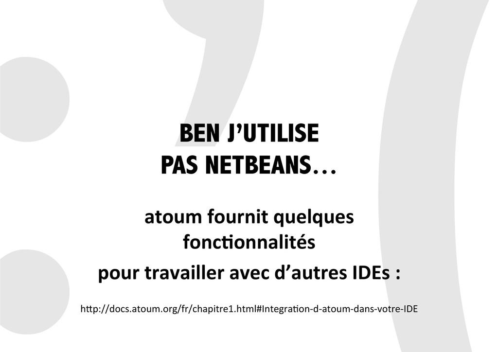 :'( BEN J'UTILISE PAS NETBEANS… atoum fourni...